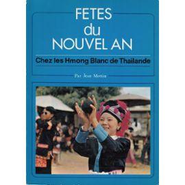 Fêtes du Nouvel An chez les Hmong Blanc de Thaïlande (เทศกาลปีใหม่ของม้งขาวในประเทศไทย)
